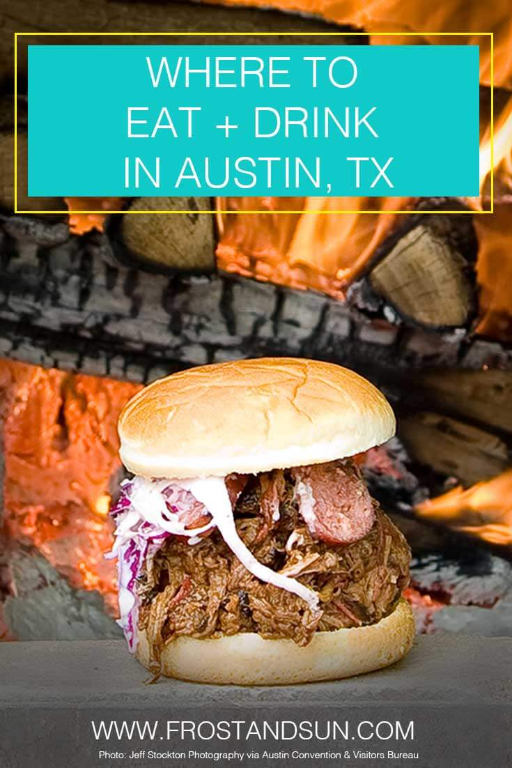 Headed to Austin, TX? Check out the best places to get a drink and where to eat in Austin, from BBQ to Brunch.