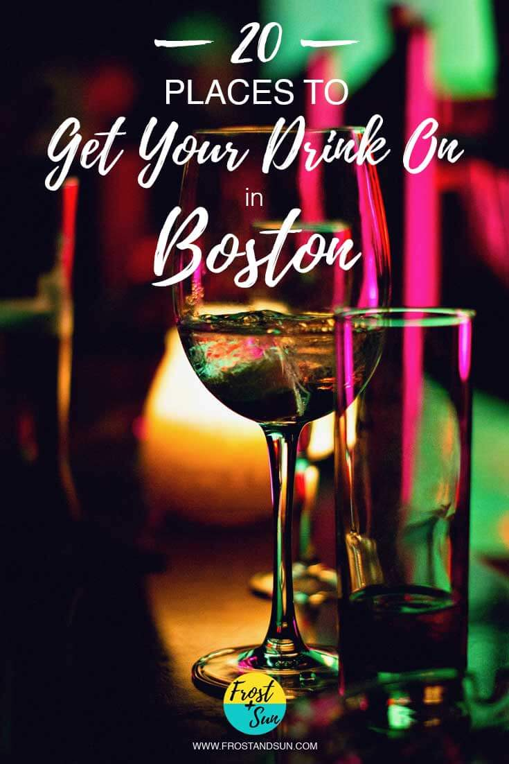 Pin Me: 20 Wicked Fun Bars in Boston to Get Your Drink on, from wine and tapas to beer and no d-bags.
