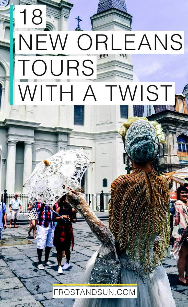 18 New Orleans Tours with a Twist to Book Now