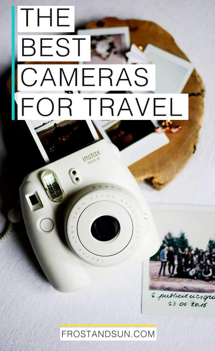 The Best Travel Cameras for Capturing Memories