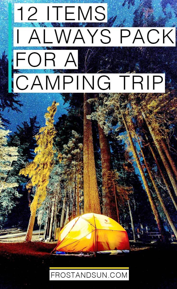 12 items I always pack for a camping trip, from tents to smores + more. All the best camping gear!