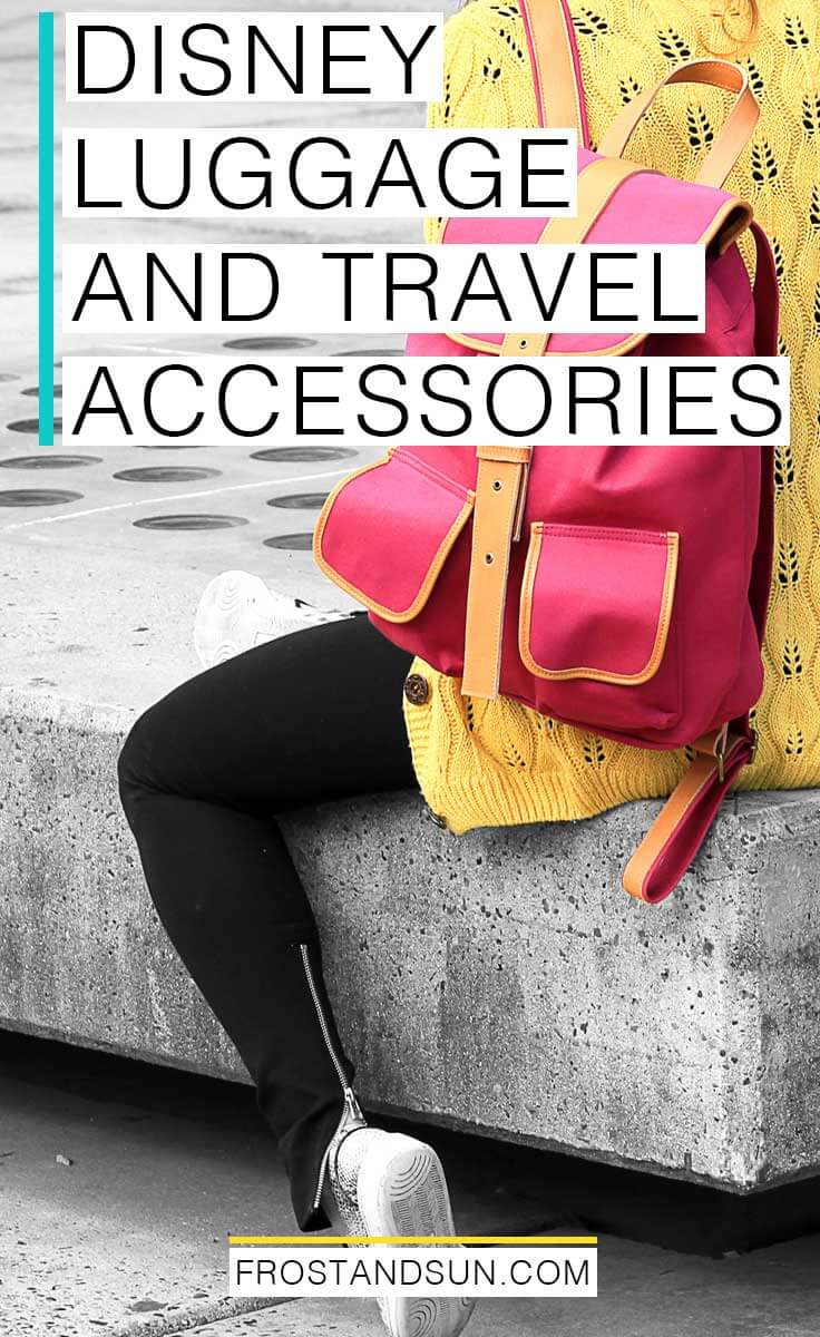 All the best Disney luggage and travel accessories for your next Disney World or Disneyland vacation.