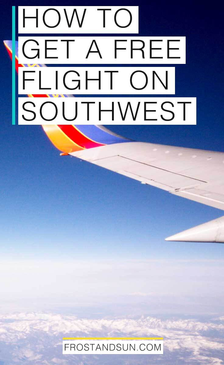 Learn 7 easy ways to get a free flight on Southwest Airlines. #budgettravel #travelhacking #traveltips