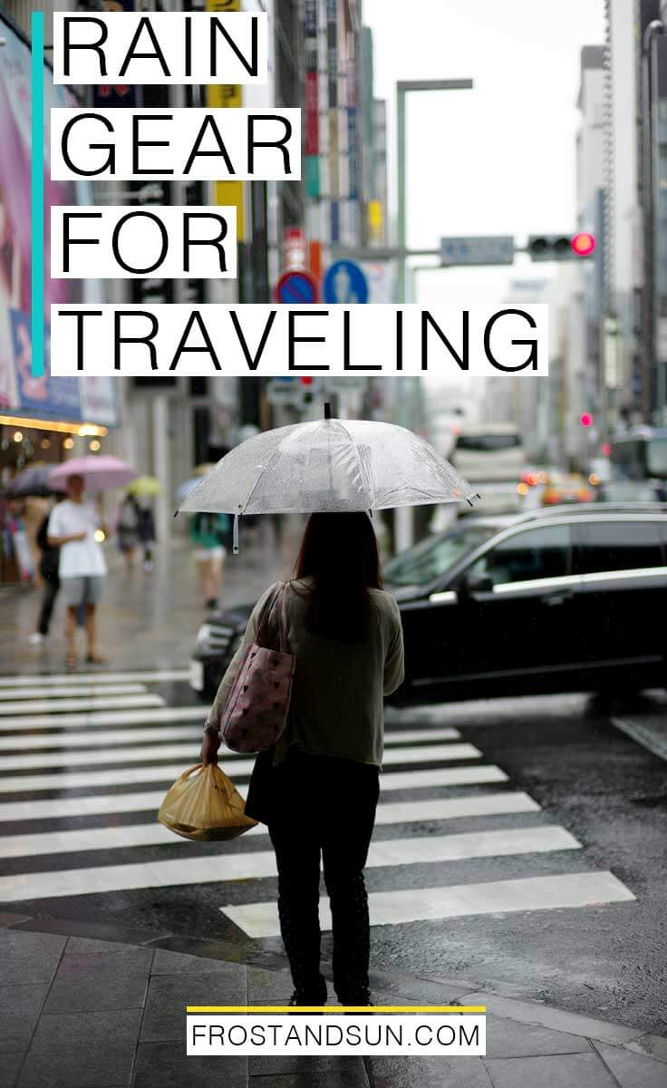Travel gear for rainy days, from boots to umbrellas + more.