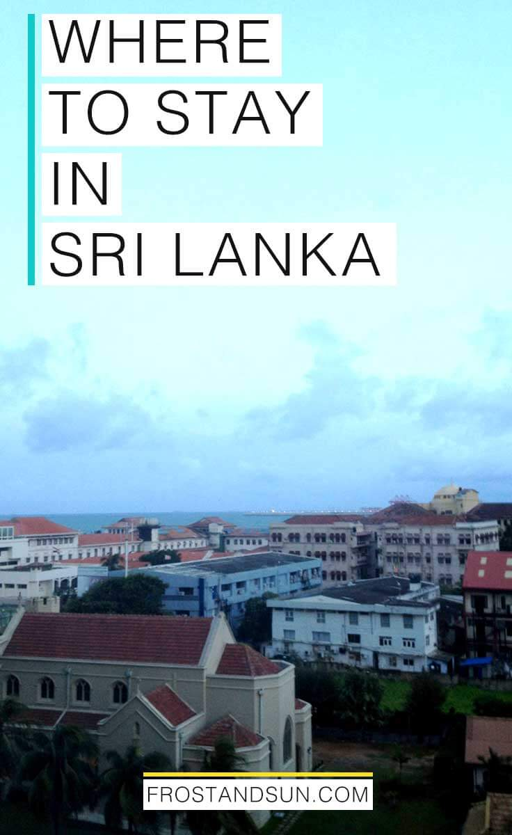 Looking for ideas on where to stay in Sri Lanka? Check out these 25 amazing hotels, hostels, and other lodgings for any budget!