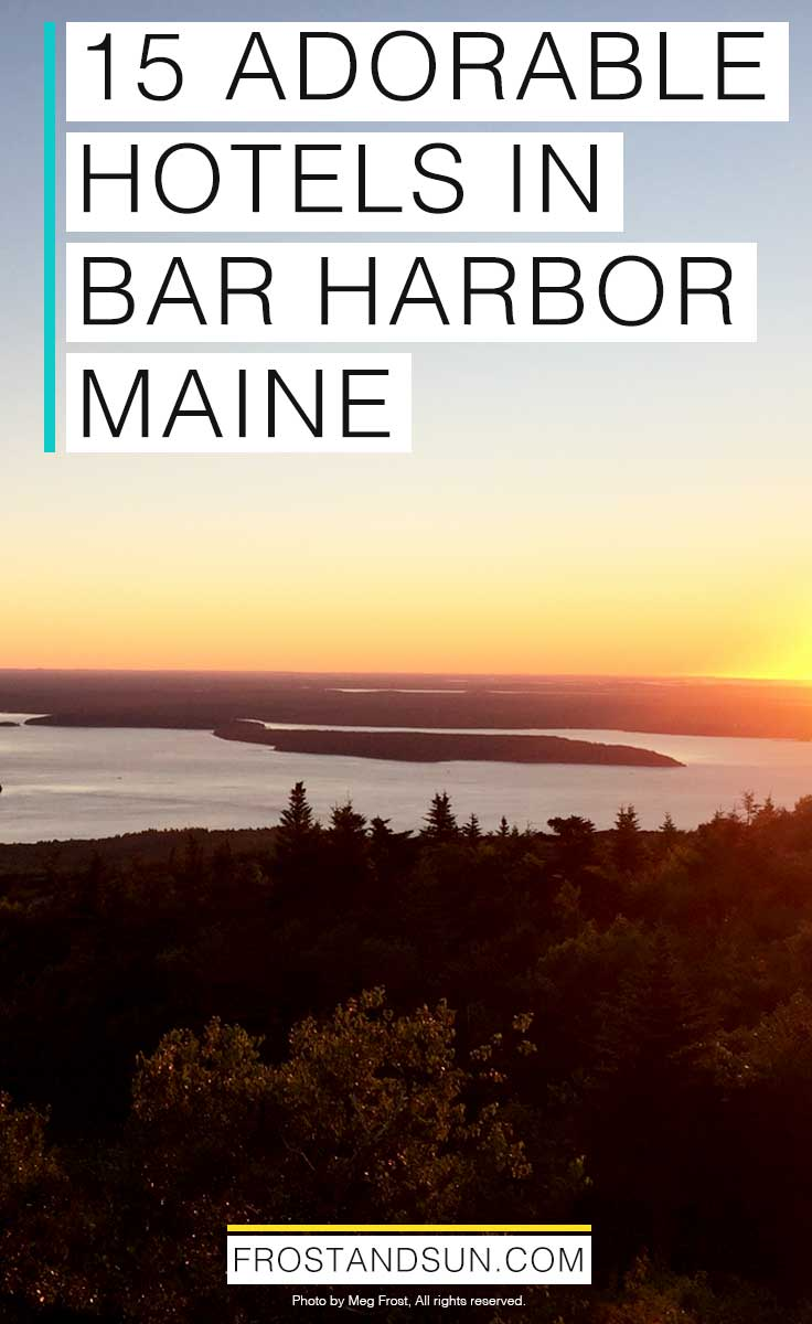 Heading to the Bar Harbor, home of Acadia National Park? Check out my list of 15 adorable Bar Harbor hotels and inns, from budget to luxury.