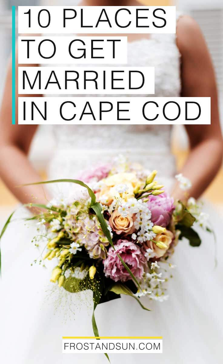 Are you as charmed by the gorgeous resorts, quaint cottages, historic mansions and calm seaside views in Cape Cod as I am? Exchange vows with your sweetie in true New England fashion by getting married in Cape Cod. Not sure where? Check out these 10 places to get married in Cape Cod.