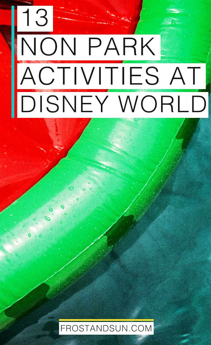 13 Things to Do at Disney World Outside the Parks