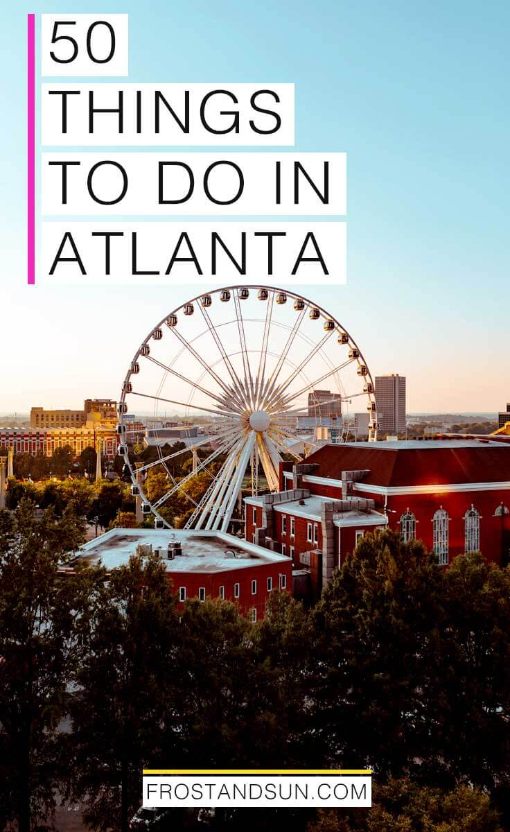 50 Fun Things to Do in Atlanta, Georgia