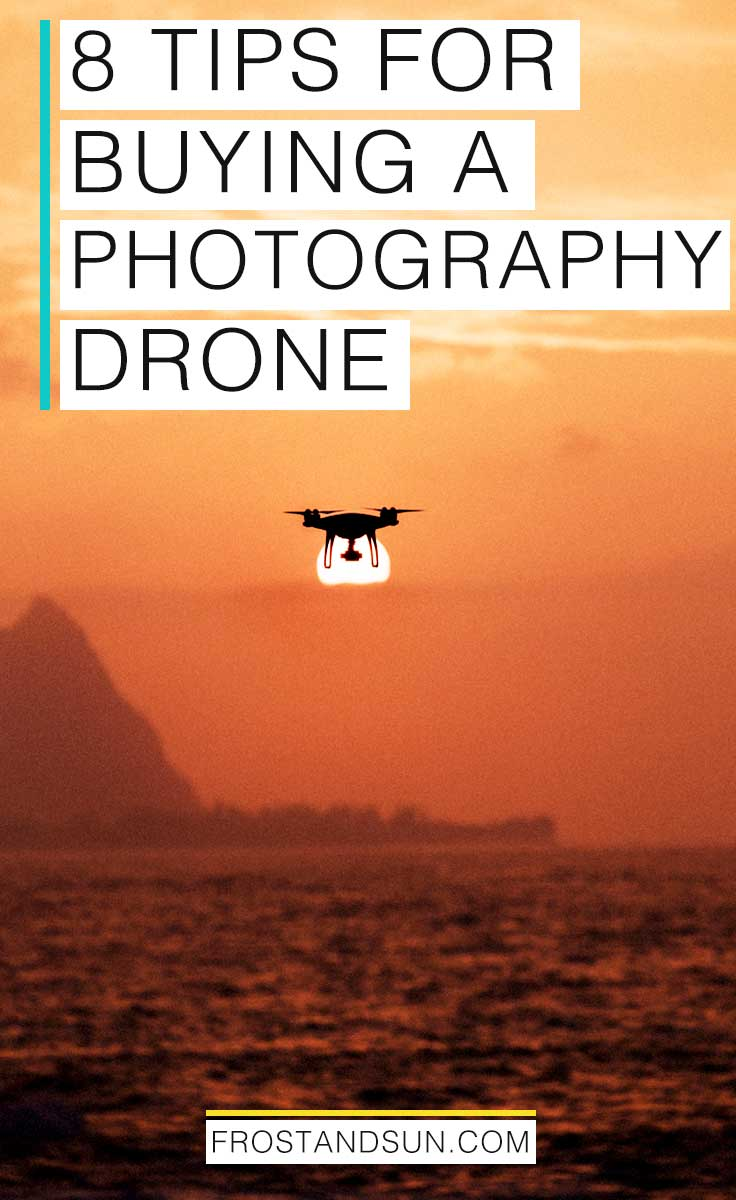 8 tips for buying a photography drone for beginners. Take your travel photography to the next level with a drone!