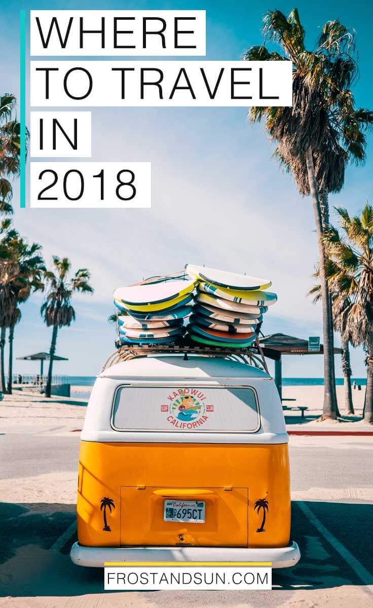 Where to travel in 2018, from budget backing in Vietnam to relaxing in Venice Beach, California, USA and beyond.