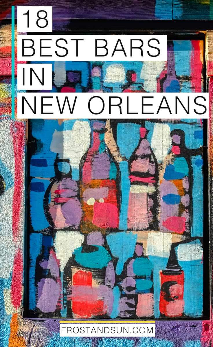 Check out the best bars in New Orleans, from the diviest of dive bars to super swanky rooftop views and maybe a few haunted spots! #nola #neworleans