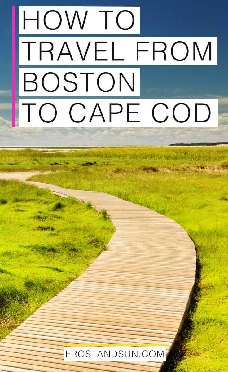 The Best Ways to Get from Boston to Cape Cod, MA