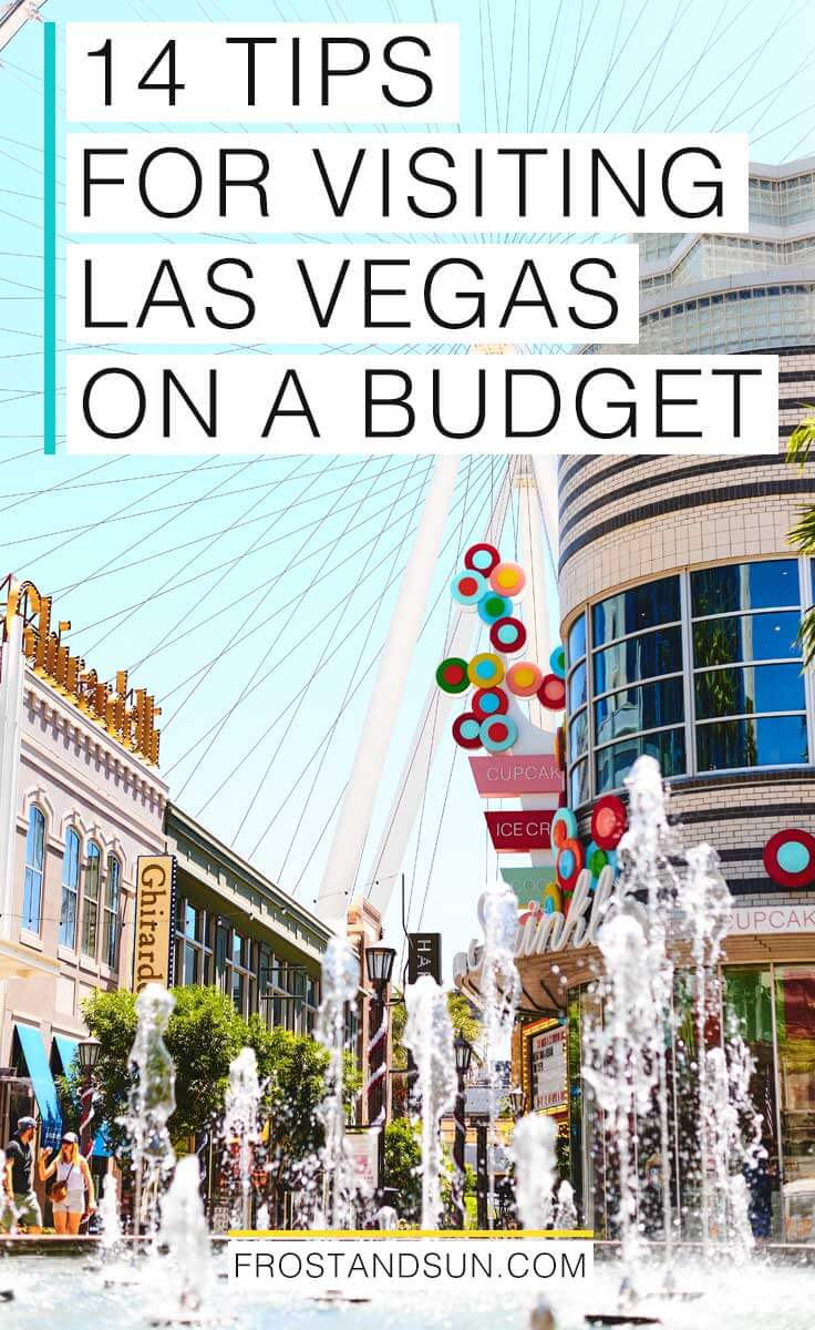 14 Tips for Visiting Las Vegas on a Budget