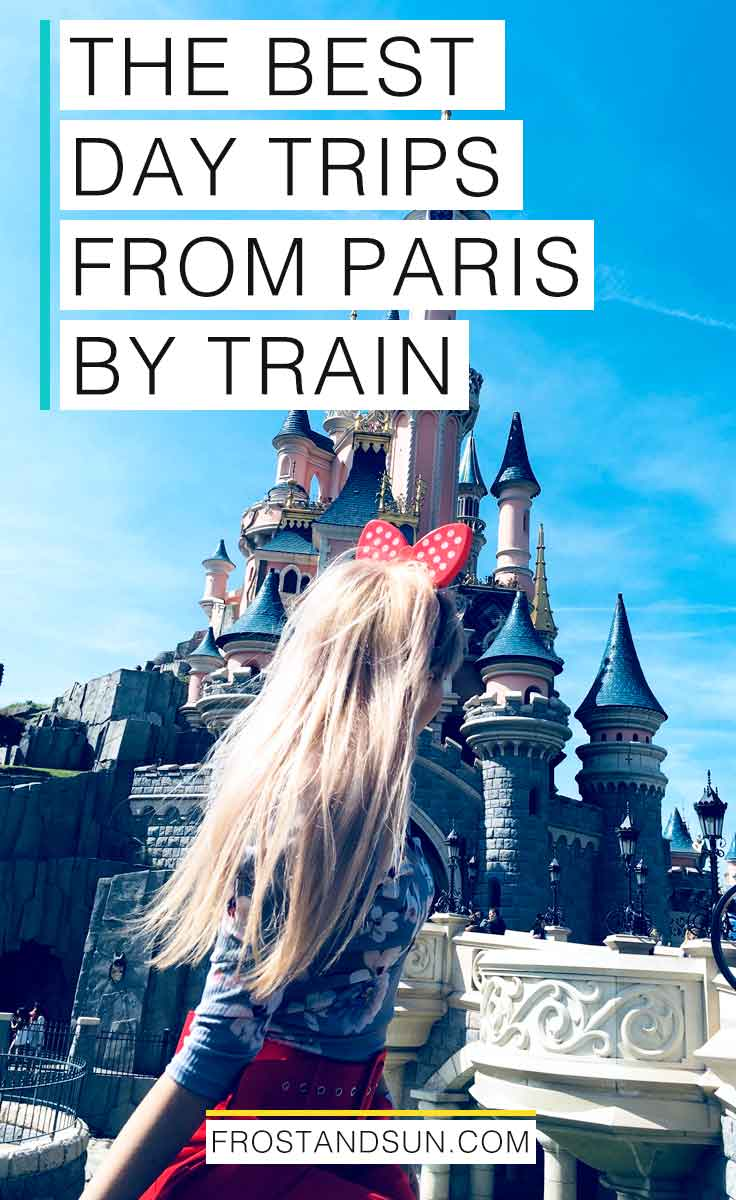 The Best Day Trips from Paris by Train