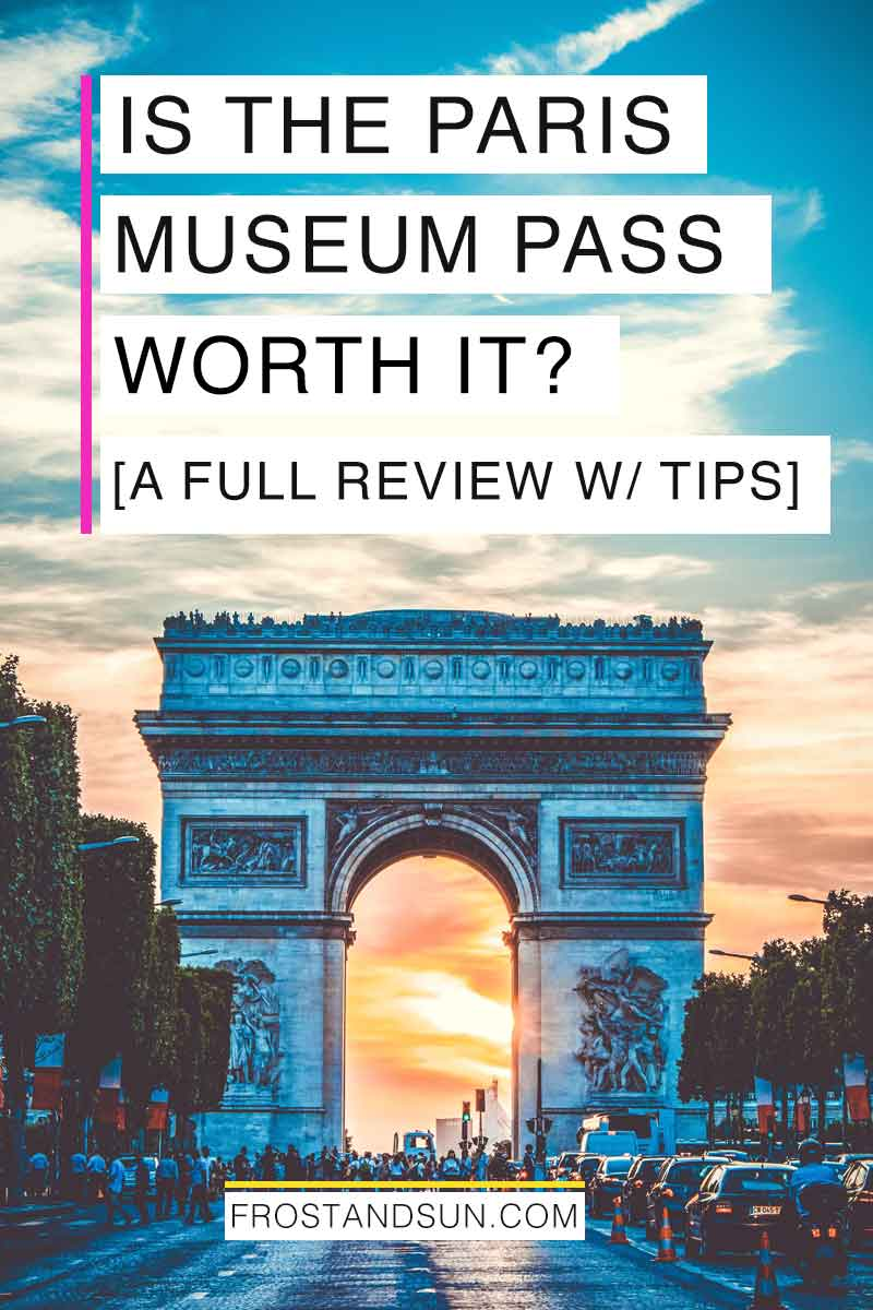 Is the Paris Museum Pass Worth It? [Review + Tips]