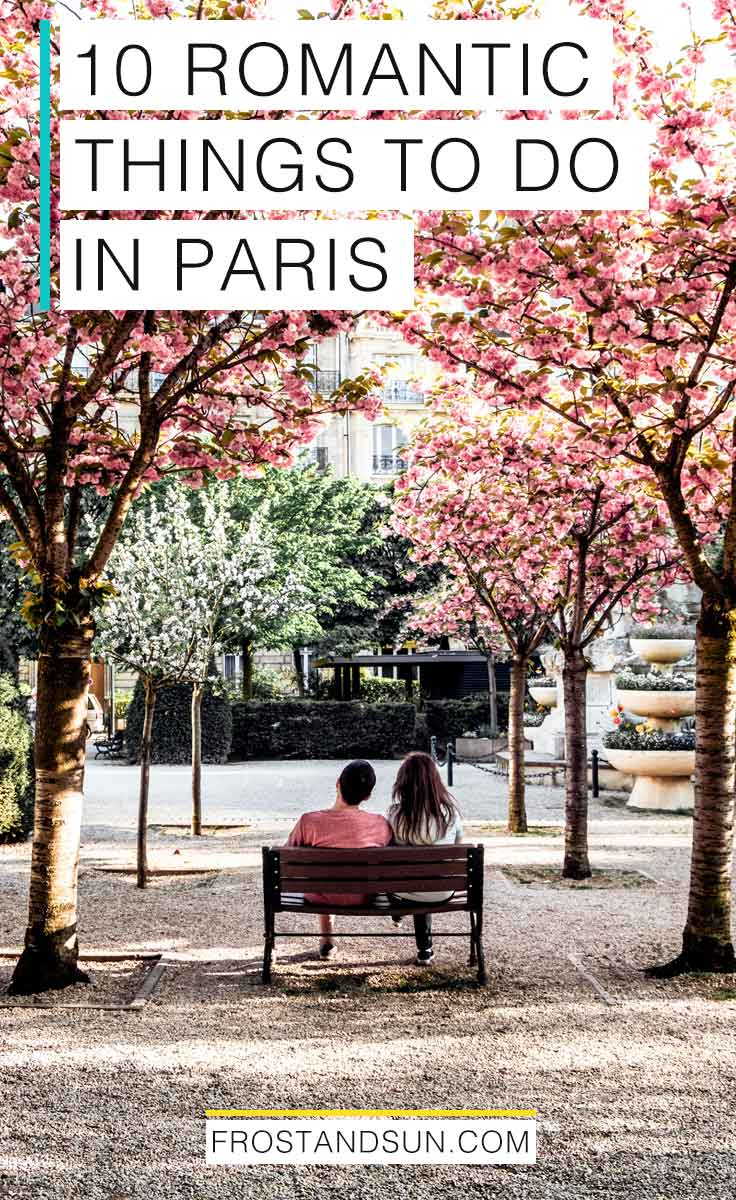 10 romantic things to do in Paris, France - many for free!