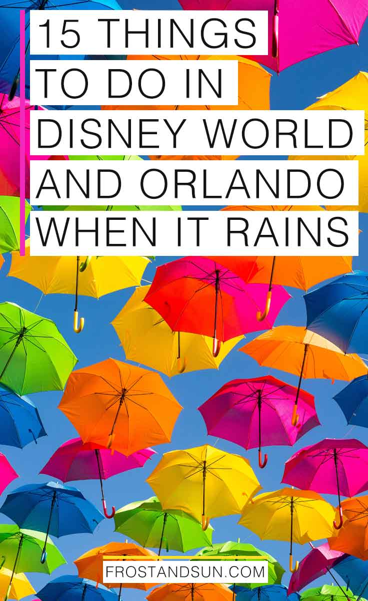 Does the forecast call for rain while you\'re at Disney World? Check out these 15 things to do in Orlando and Disney World in the rain. #disneyworld #wdw #disney #rainyday