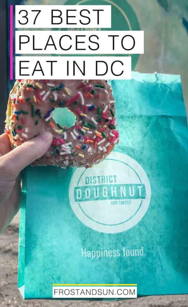 "A sprinkle-covered donut held in front of a teal blue bag from District Doughnut. Overlying words read ""37 best places to eat in DC."""