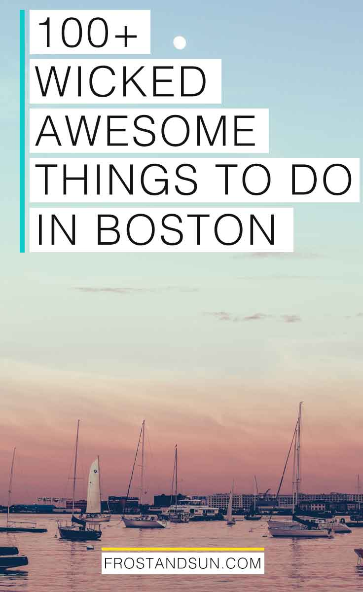 100+ Wicked Awesome Things to Do in Boston, MA