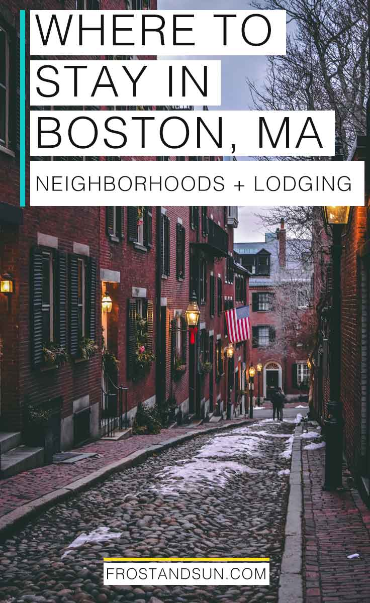 I\'ve lived in Boston for 15 years and counting. Here are my best tips on where to stay, from neighborhoods to hotels. #bostontraveltips #usatraveltips #newengland #boston #bostonma