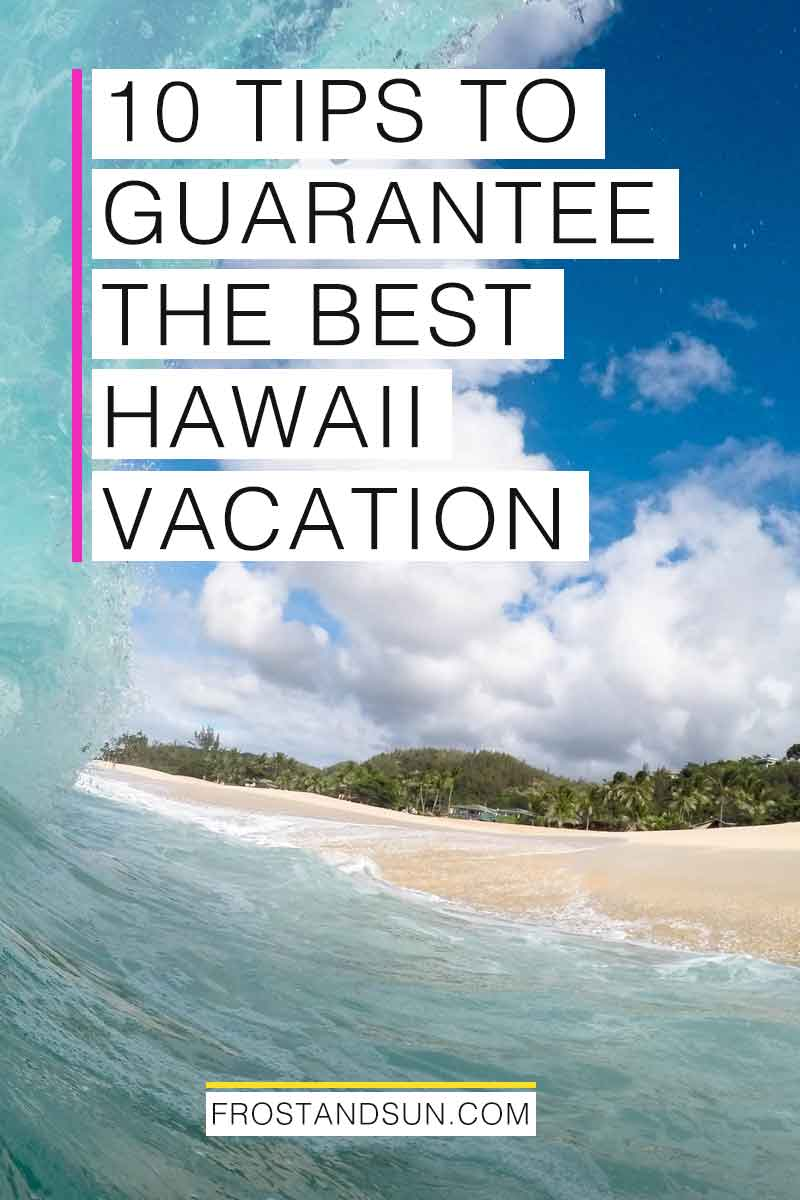 Simply picking a tropical destination doesn\'t guarantee a perfect trip. Here are 10 tips to guarantee the best Hawaii vacation. #hawaii #usatraveltips