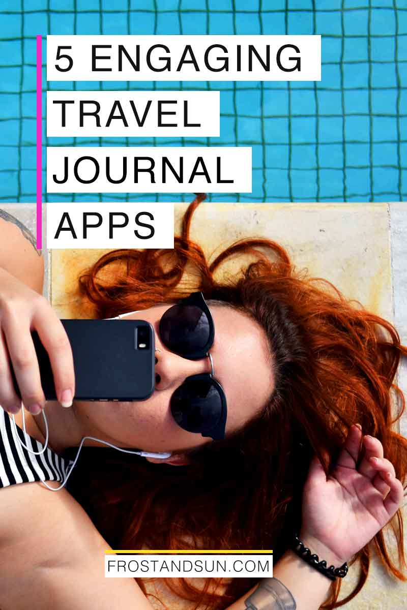 Don\'t let all your photos and videos sit in the cloud or on a hard drive. Check out these 5 travel journal apps for documenting your vacations. #traveljournal #apps #traveltips