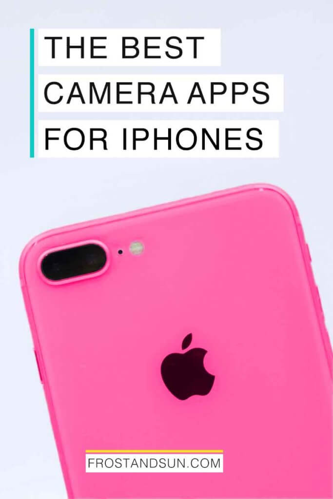 "Closeup of a hot pink hued iPhone. Overlying text reads ""The Best Camera Apps for iPhones."""