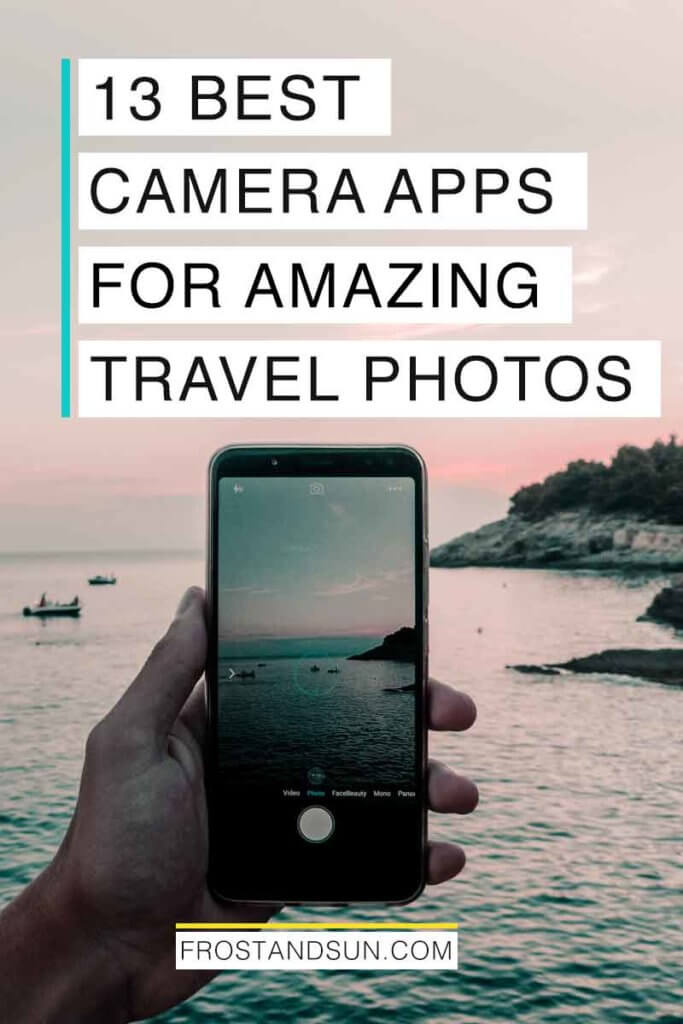"Photo of a person holding an iPhone while taking a picture of an ocean landscape. Overlying text reads ""13 Best Camera Apps for Amazing Travel Photos."""