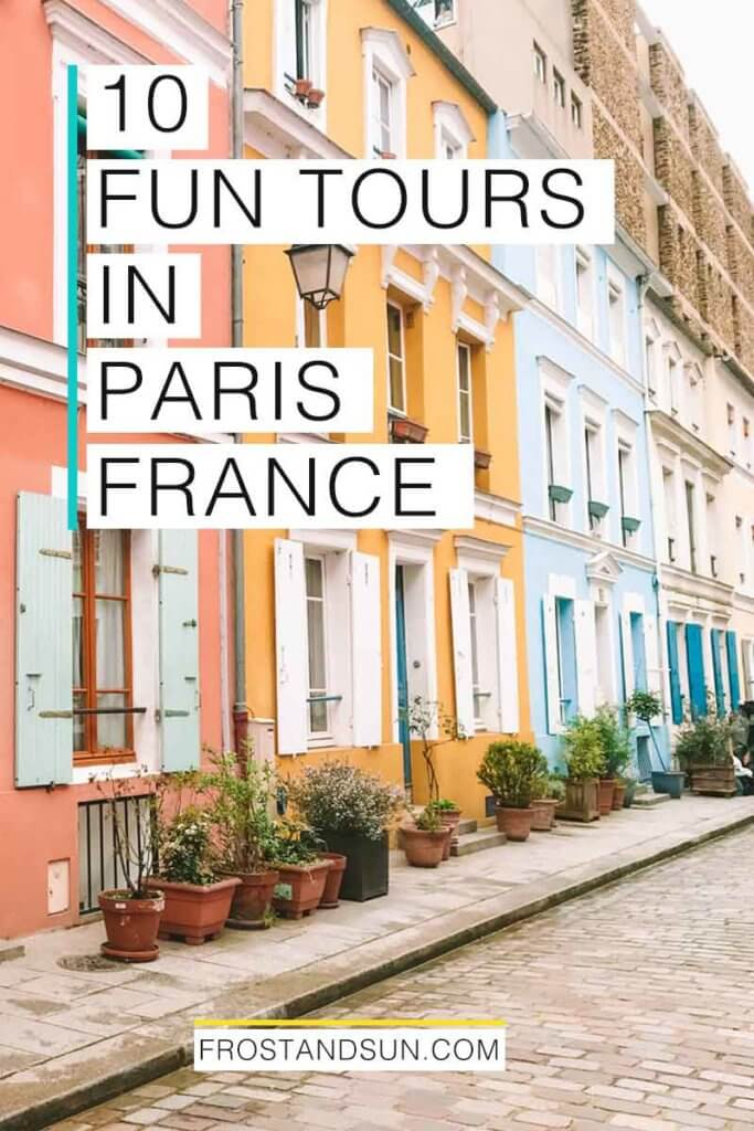 "Photo of colorful row houses. Overlying text reads ""10 Fun Tours in Paris, France."""