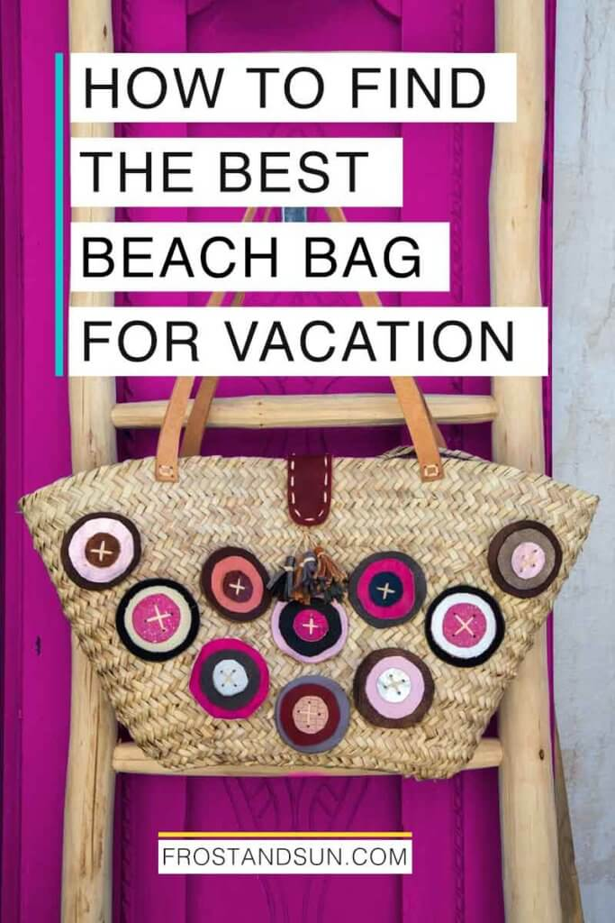 """Overlying text reads """"How to the Best Beach Bag for Vacation."""""""