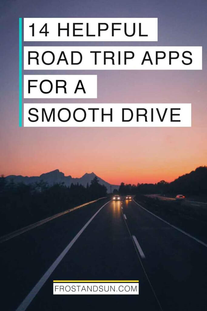 "2 cars driving down a highway at sunset. Overlying text reads ""14 Helpful Road Trip Apps for a Smooth Drive."""