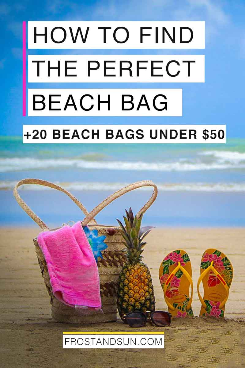 Beach bags should be cute AND functional. Read my top 3 tips on how to find the perfect beach bag. Plus 20 beach totes under $50! #beachbag #beachtote #beachlife #beachlifestyle #tropicalvacation #beachvacation #beachvacationoutfits #beachoutfit