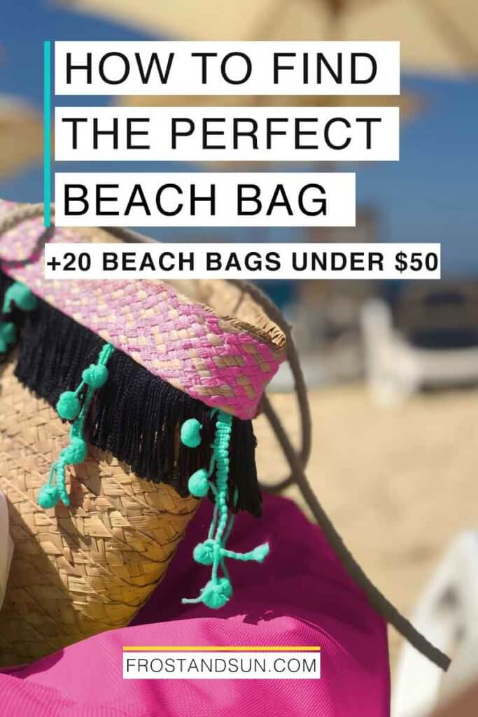 """Closeup of a straw tote on top of a beach bean bag chair. Overlying text reads """"How to Find the Perfect Beach Bag + 20 Beach Bags Under $50."""""""
