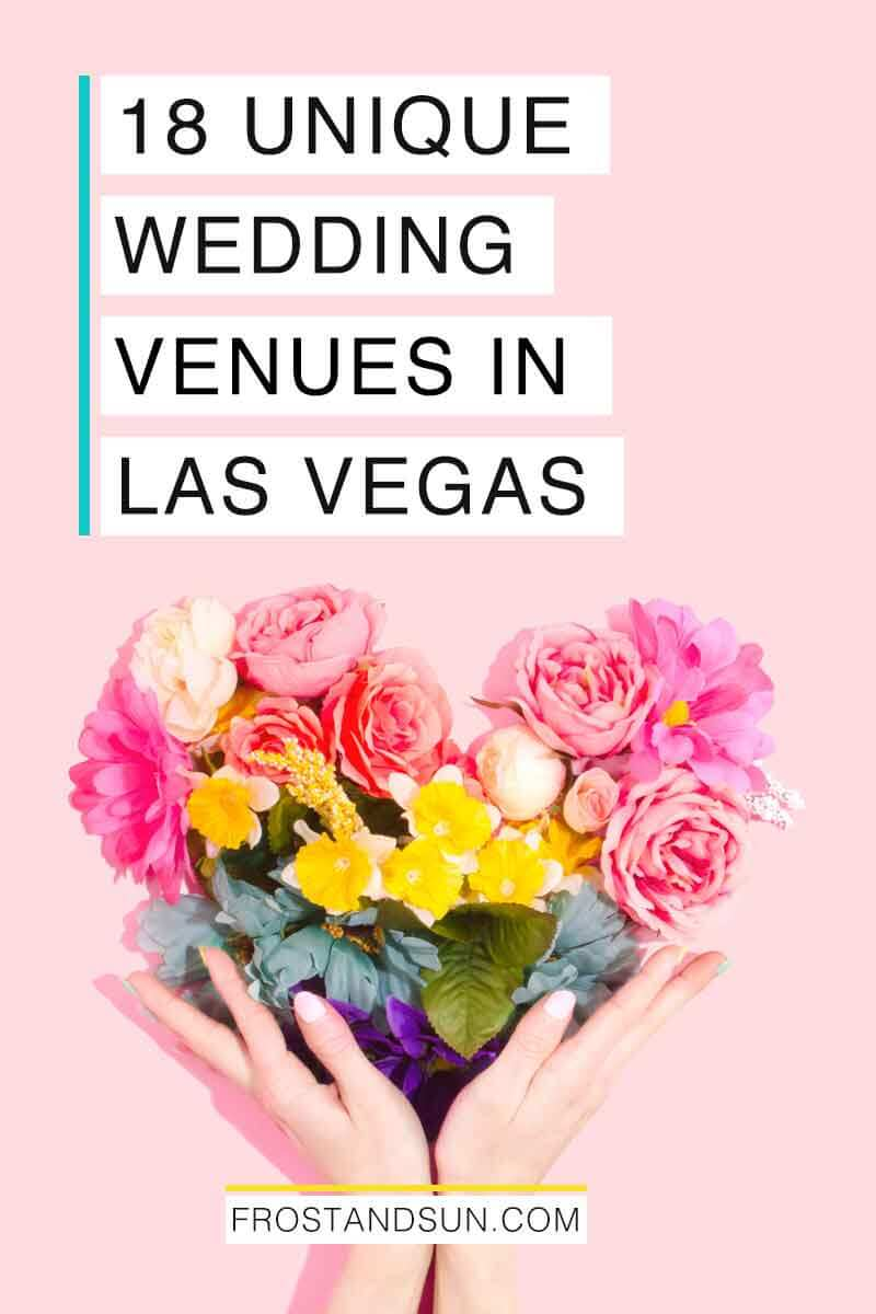 Some of the best wedding venues in the US are in Las Vegas, NV. Check out these 18 unique places to get married in Vegas. #lasvegasweddings #vegaswedding  #lasvegas #vegas #weddingideasonabudget #weddingideas #destinationwedding #destinationweddingplanner ##destinationweddingideas #destinationweddingplanning