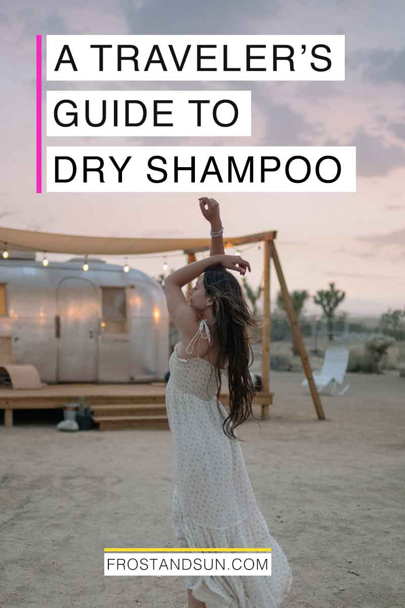 A Traveler\'s Guide to the Best Dry Shampoo