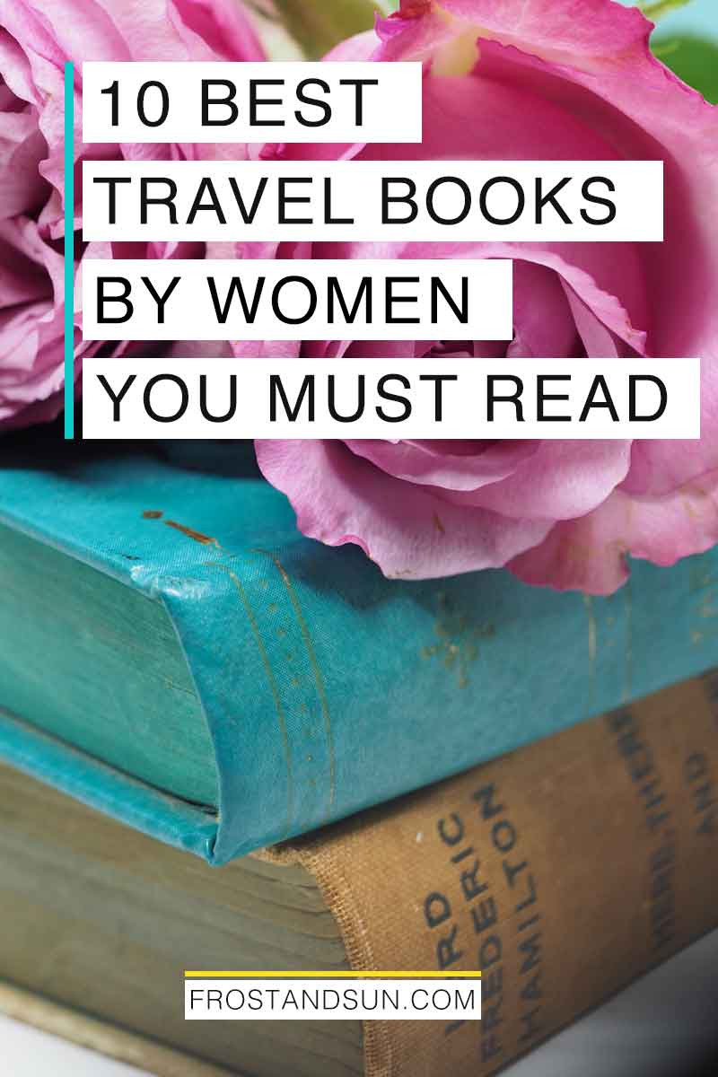 If you\'re looking for a new book to read, check out one of these inspiring travel books by women. These memoirs are perfect for the beach, plane, or wherever else you want to curl up with a great book. #books #bookstoread #amreading #readinglist