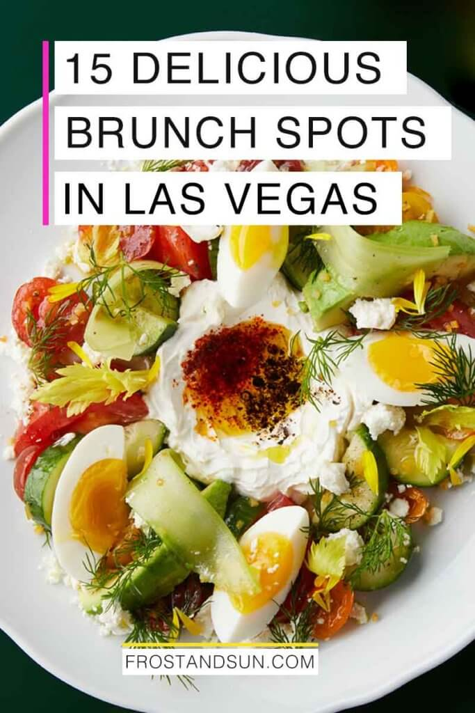 "Photo of a plate of veggies, eggs, and ricotta cheese. Overlying text reads ""15 Delicious Brunch Spots in Las Vegas."""