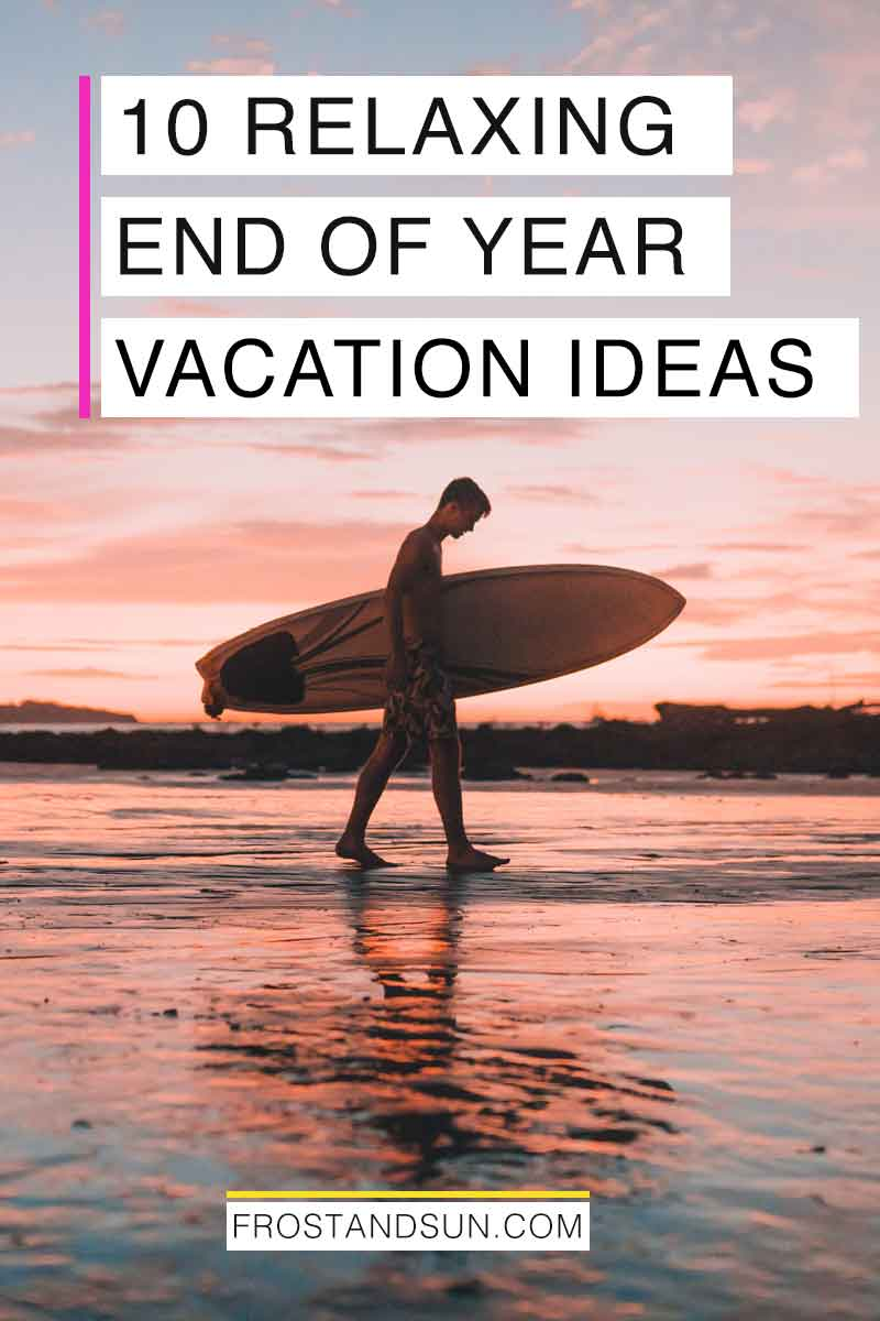 10 Perfect Ideas for a New Year Getaway