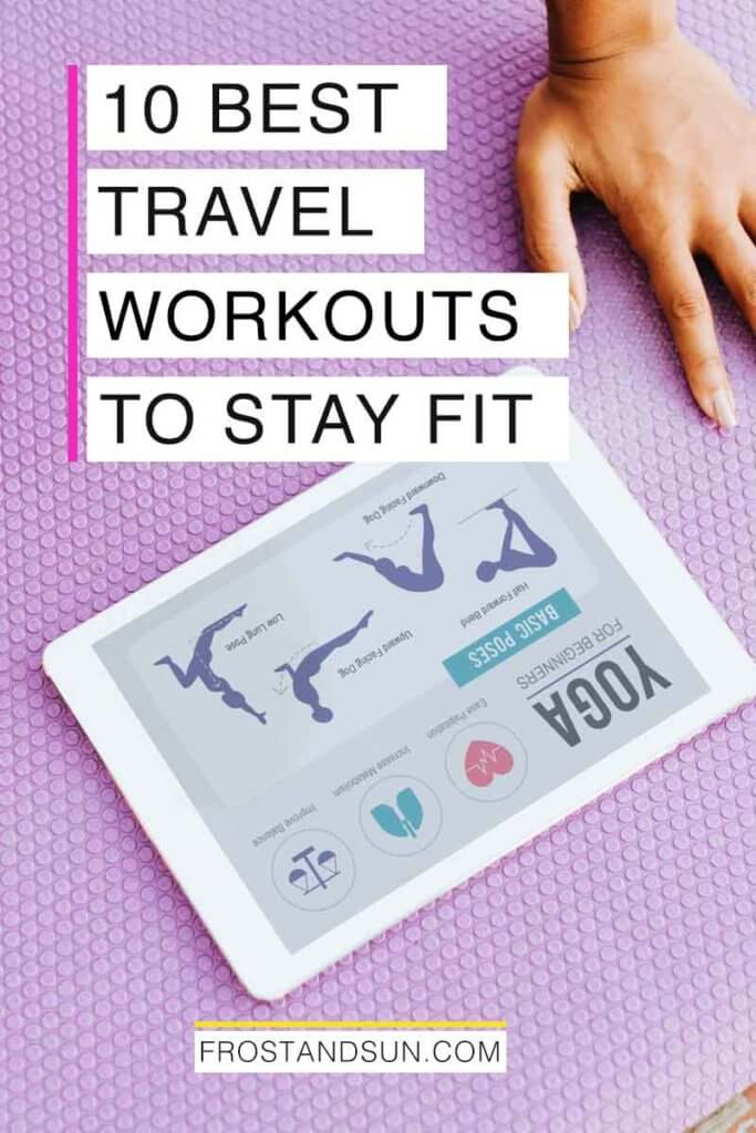"""Closeup of an iPad with a Yoga app open atop a purple Yoga mat. Overlying text reads """"10 Best Travel Workouts to Stay Fit."""""""