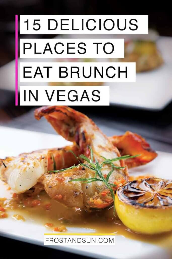 "Close up of 2 grilled lobster tails on a plate with a lemon. Overlying text reads ""15 Delicious Places to Eat Brunch in Vegas."""