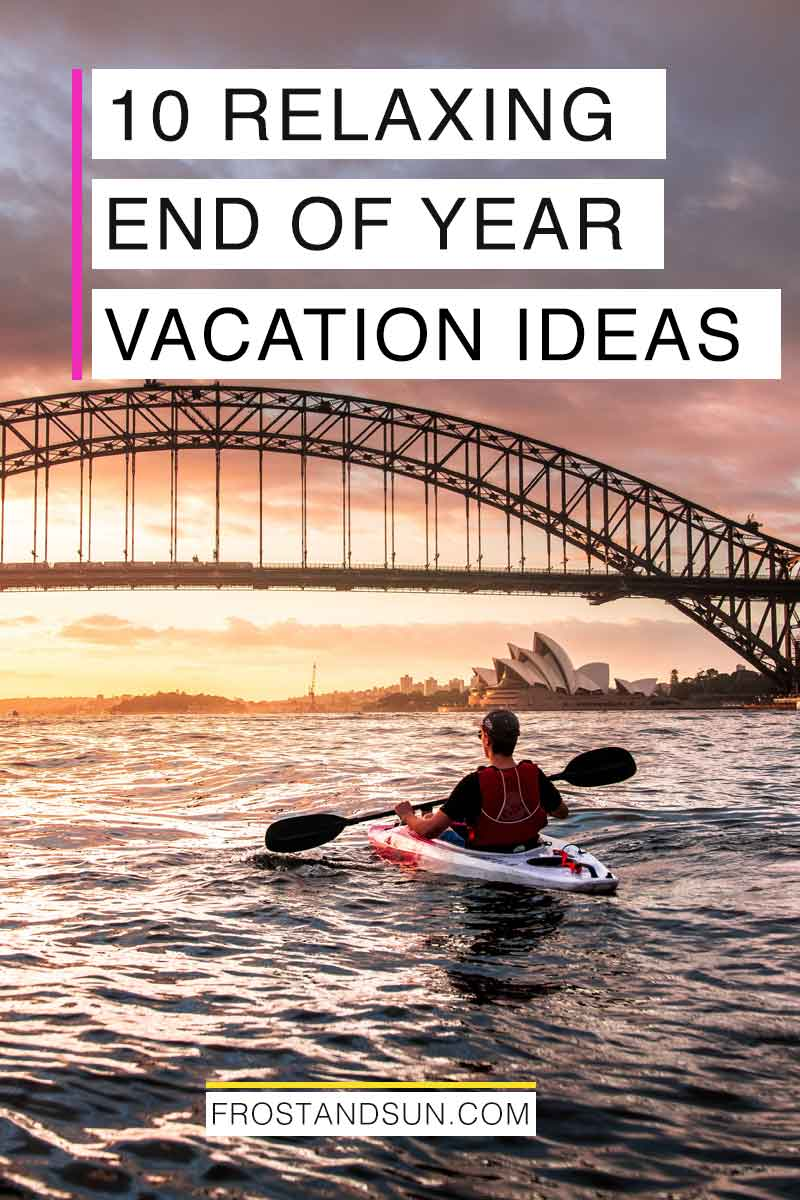 Ring in the new year relaxed and refreshed before the start of the year. Here are 10 ideas on where to go for New Year\'s vacation. #nye #newyears #travelinspo