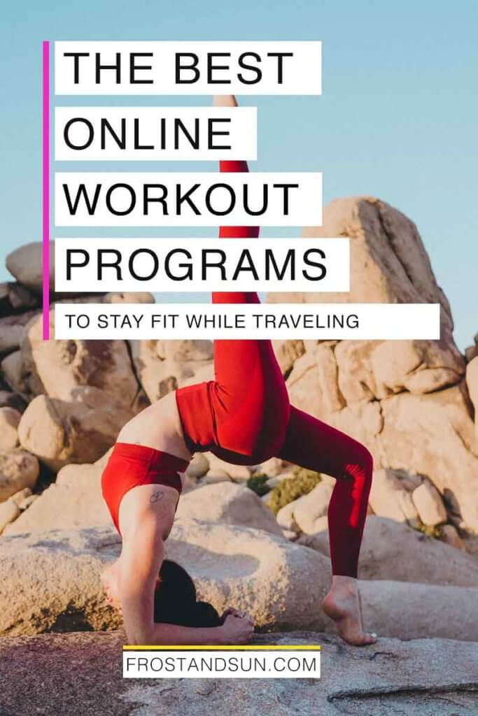"""Photo of a woman doing a yoga pose outdoors. Overlying text reads """"The Best Online Workout Programs to Stay Fit While Traveling."""""""
