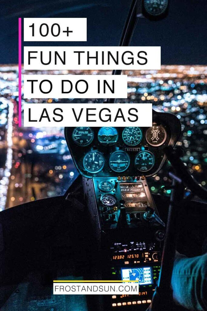 "Closeup of the controls to a helicopter while flying above Las Vegas at night. Overlying text reads ""100+ Fun Things to Do in Las Vegas."""