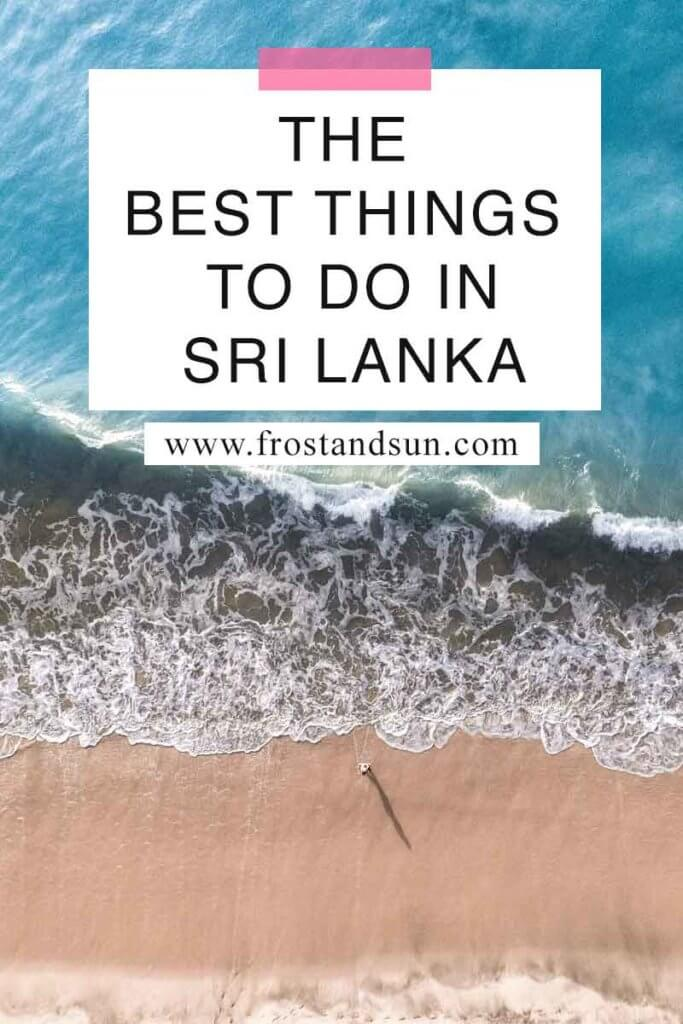 """Aerial view of a beach. Overlying text reads """"The Best Things to Do in Sri Lanka."""""""