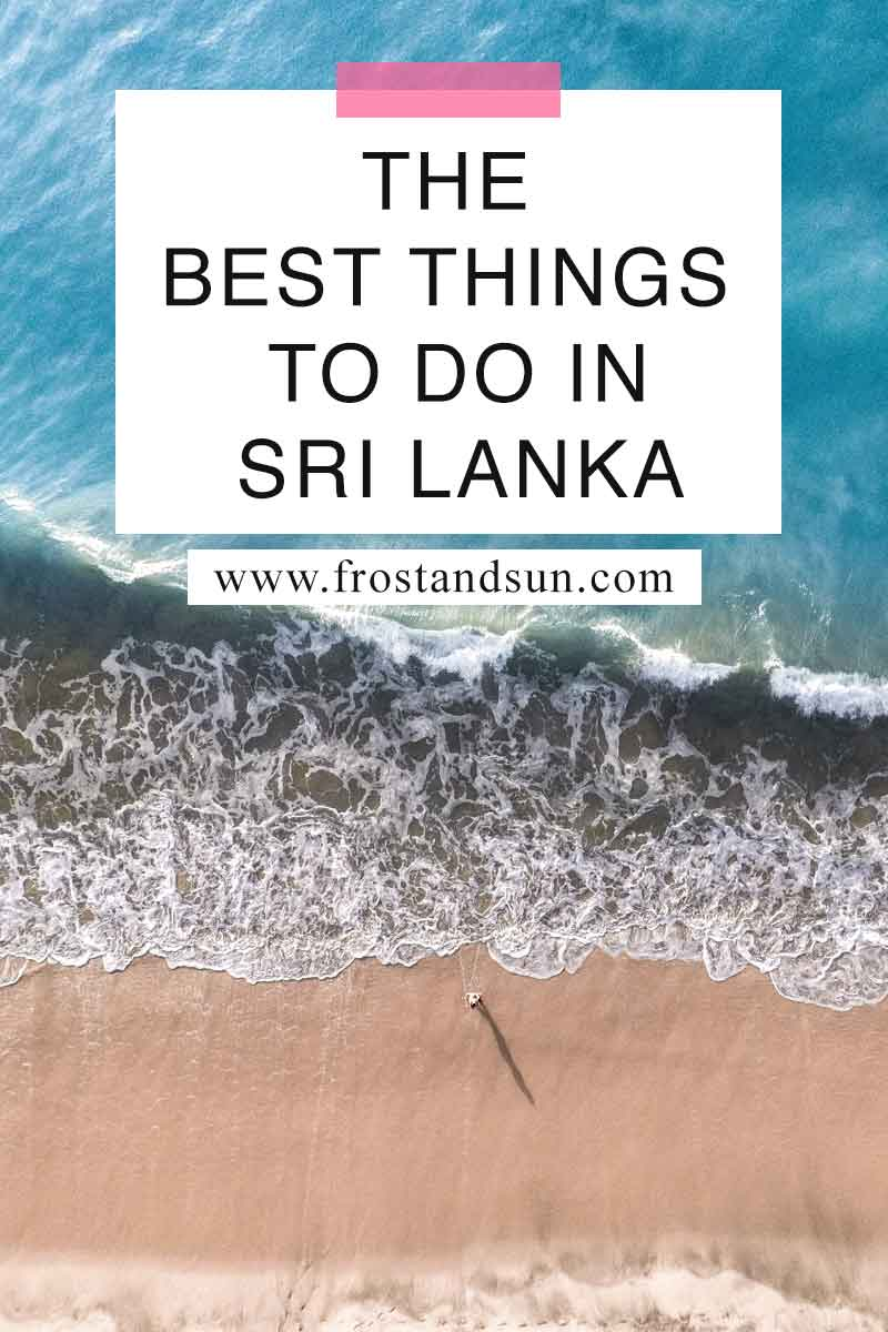 All The Best Things to Do in Sri Lanka