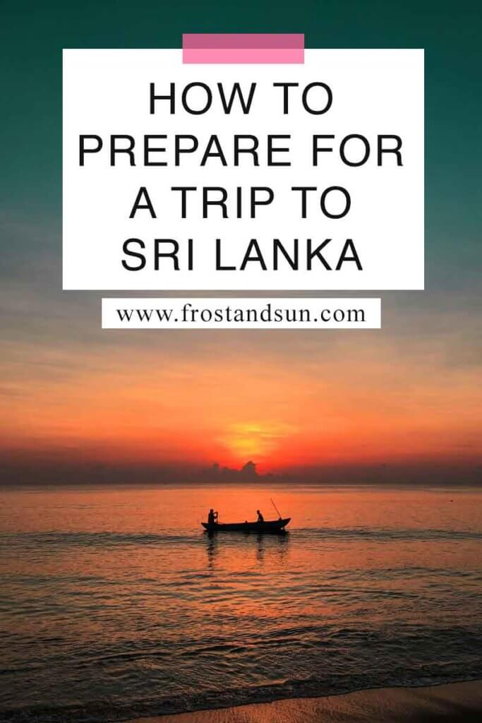 "Photo of a small boat in the ocean during sunrise. Overlying text reads ""How to Prepare for a Trip to Sri Lanka."""