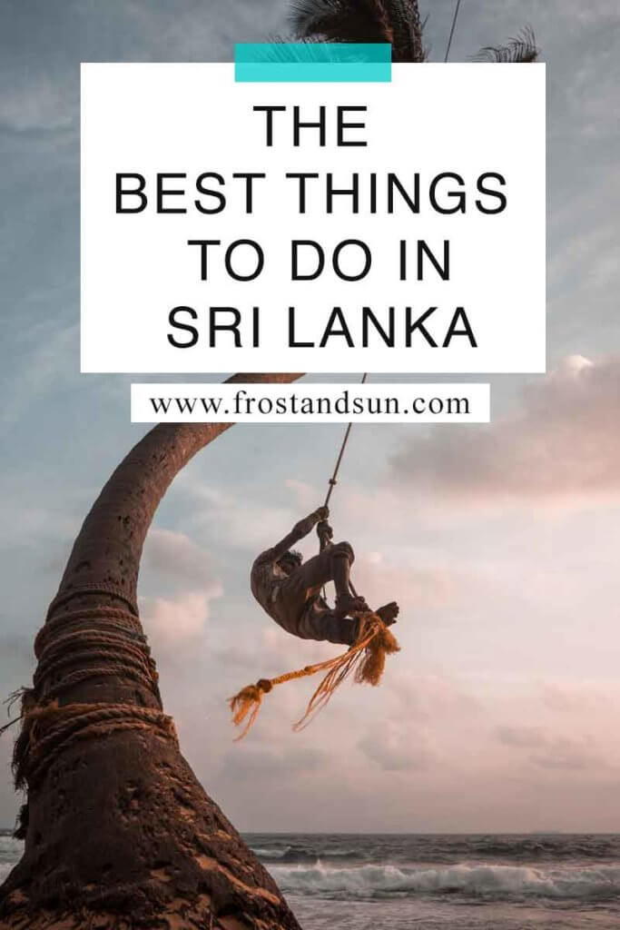 """Photo of a person on a rope swing on a beach. Overlying text reads """"The Best Things to Do in Sri Lanka."""""""