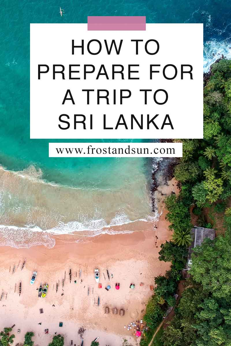 Learn all the things you need to do before you travel to Sri Lanka, from travel visas to vaccinations. #srilanka #asiatraveltips