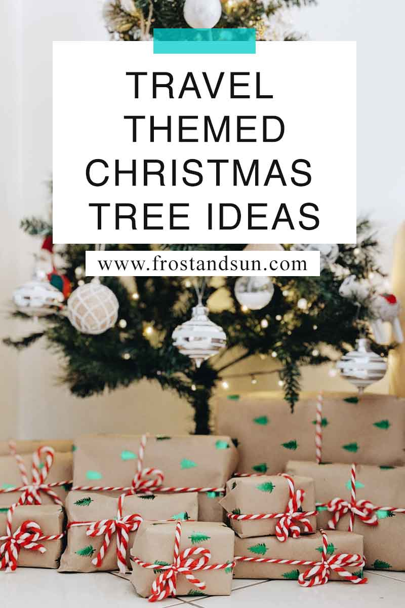 Decorate your Christmas tree with ornaments from around the world or a single travel destination. #christmastrees #christmasdecor #christmastreethemes